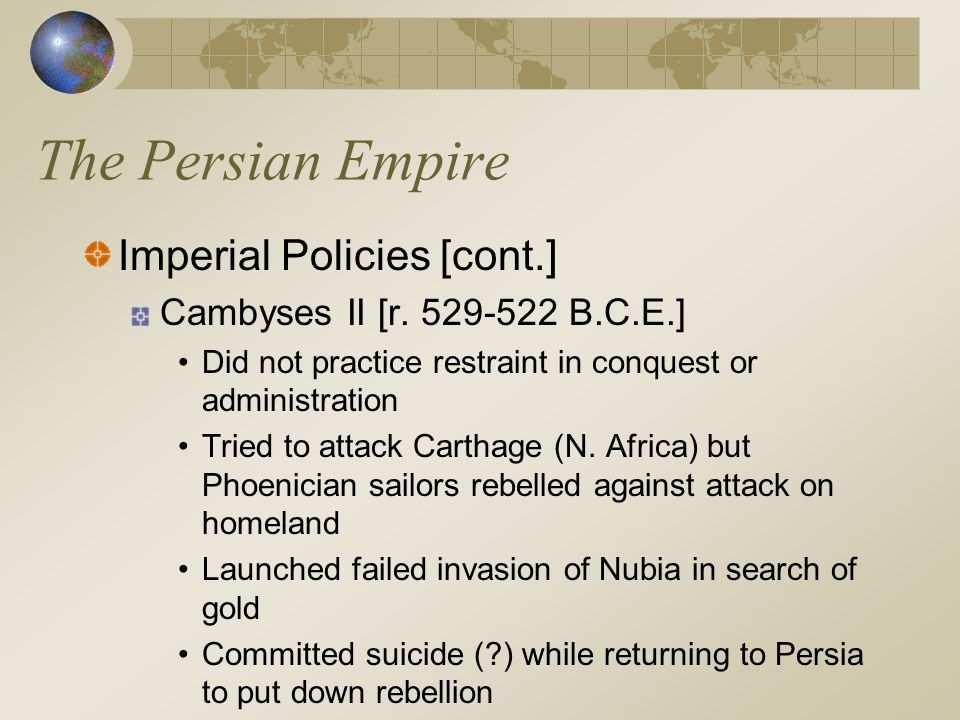 The Persian Empire Imperial Policies [cont.]